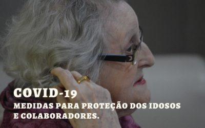 COVID-19 | PROTEÇÃO DOS IDOSOS E COLABORADORES