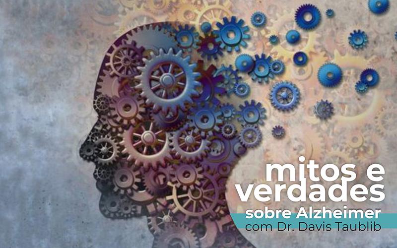 Alzheimer: mitos e verdades